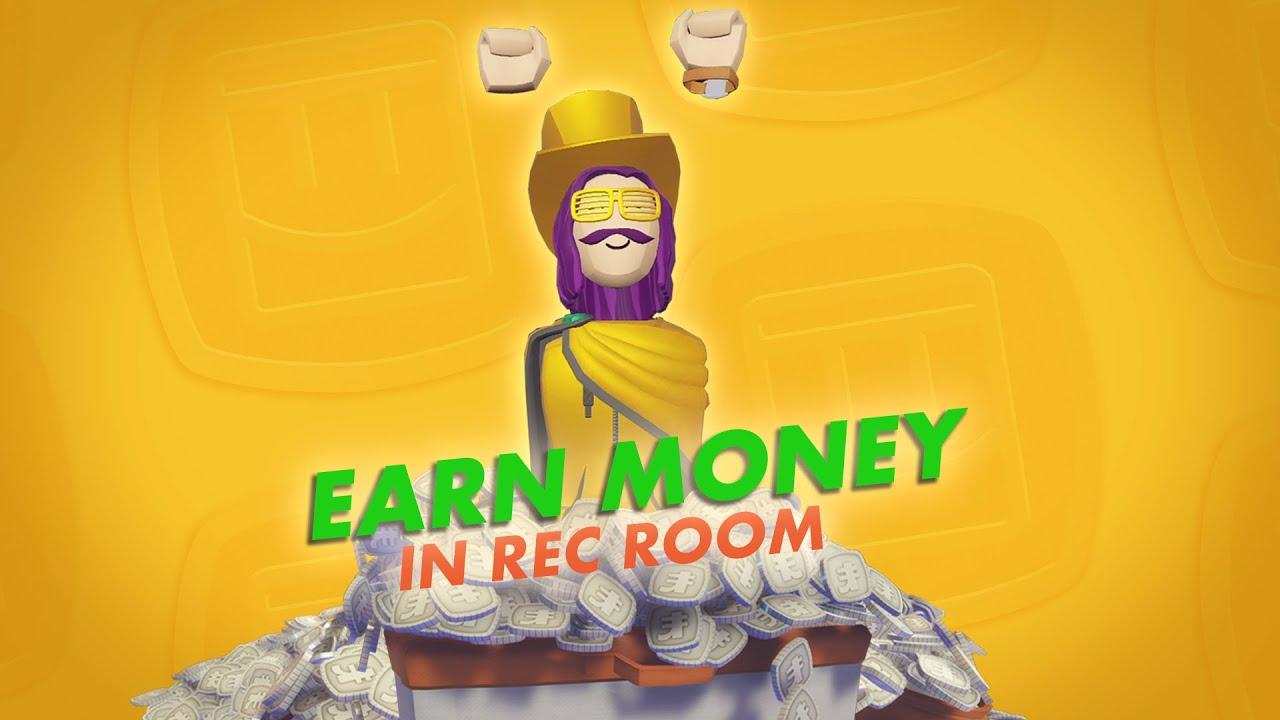 Earn REAL LIFE MONEY in Rec Room