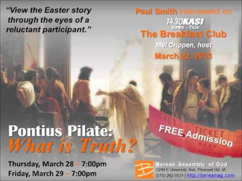 "Pontius Pilate: What is Truth? (KASI ""Breakfast Club"" interview 3-22-13)"