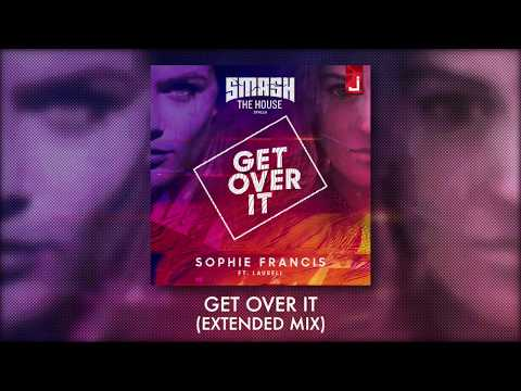 Sophie Francis - Get Over It (feat. Laurell) [Extended Mix]