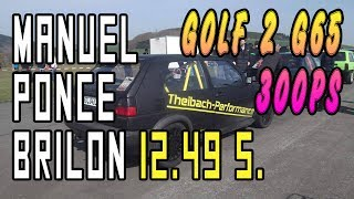 Manuel Ponce - Golf 2 G65 300PS - 1/4 12.49s Brilon 2015   G65-LADER.DE