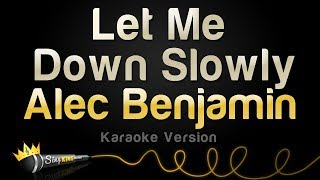 Alec Benjamin - Let Me Down Slowly (Karaoke Version)