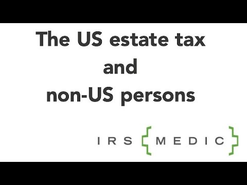 Non-US Persons And The US Estate Tax