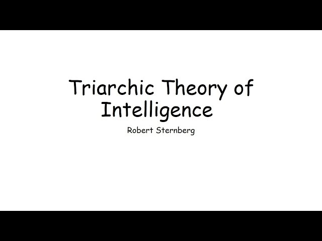 triarchic theory of intelligence The relevance of robert sternberg's triarchic theory of human intelligence for adult education by burton r sisco dean, college of education, rowan university.