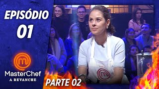 MASTERCHEF A REVANCHE (15/10/2019) | PARTE 2 | EP 01 | TEMP 01