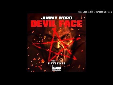 Jimmy Wopo - Devil Face (Prod. Fifty Fives)