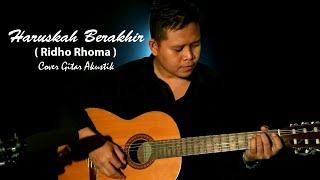 HARUSKAH BERAKHIR (Ridho Rhoma) Cover Gitar Akustik