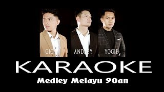 MEDLEY MELAYU 90an - ANDREY   YOGIE   GIO cover version (KARAOKE)