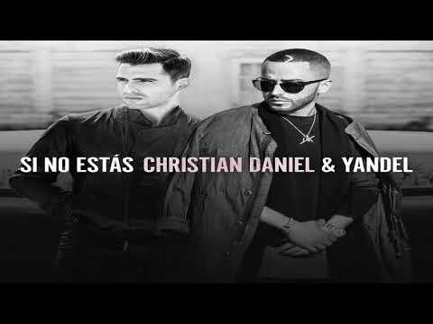Si No Estás - Christian Daniel ft Yandel