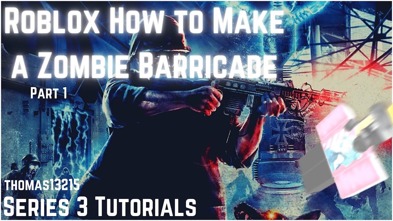 Roblox How to Make a Zombie Barricade   COD Zombies Style Barricade!   Part 1