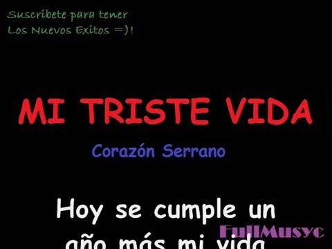 MI TRISTE VIDA CON LETRA - CORAZON SERRANO 2013 (JORGE CHAPA)