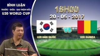 binh luan giua tran dau u20 han quoc vs u20 guinea  bang a vck u20 world cup 2017