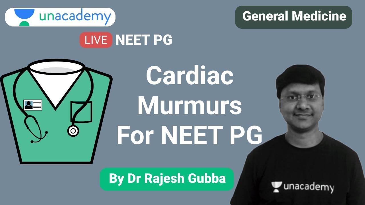NEET PG | General Medicine | Cardiac Murmurs By Dr Rajesh Gubba