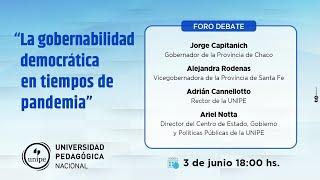 """Foro Debate """"La gobernabilidad democrática en tiempos de pandemia"""" UNIPE"""