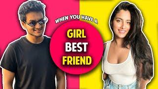 WHEN YOU HAVE A GIRL BEST FRIEND Ft. Pataakha | Anmol Sachar | Kahani Girl Bestie Ki