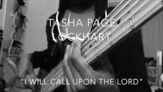 "Tasha Page Lockhart - ""I Will Call Upon the Lord"""