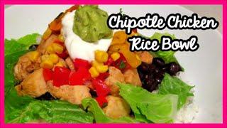 Chipotle Chicken Rice Bowl Recipe!