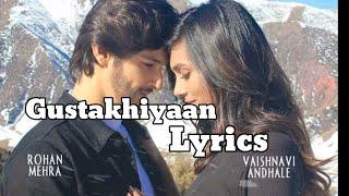 Gustakhiyaan Lyrics video | Rohan Mehra | Vaishnavi Andhale | Raghav Chaitanya | Ritrisha Sarmah |