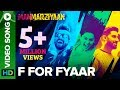F For Fyaar | Video Song | Manmarziyaan | Abhishek, Taapsee, Vicky | Amit Trivedi, Shellee