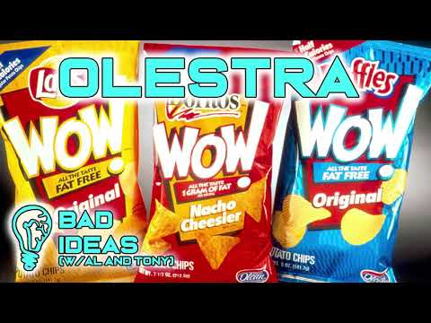 Olestra / Olean - Lubricating Your Insides - Bad Ideas Podcast w/ Al and Tony