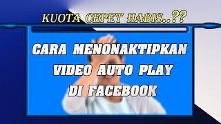 cara non aktifkan auto play video di facebook