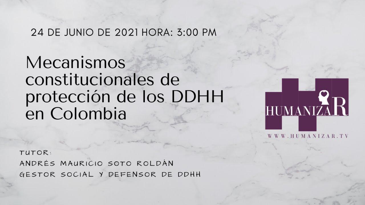 Mecanismos constitucionales de protección de los derechos humanos en Colombia
