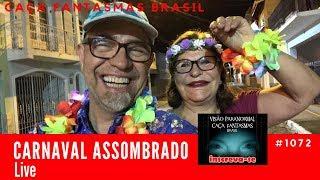 LIVE Carnaval Assombrado - Caça Fantasmas Brasil #1072
