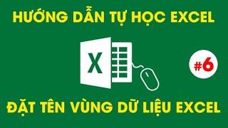 Tự Học Excel - Đặt Tên Vùng Dữ Liệu Trong Excel - Name Box - #6