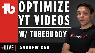 How to optimize a YouTube Video with TubeBuddy - Hosted by Andrew Kan