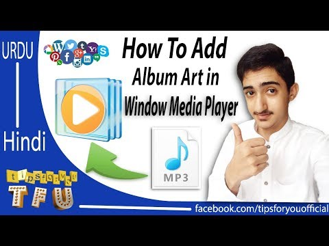 How To Add Image To Mp3 Music File Using Window Media Player 2017