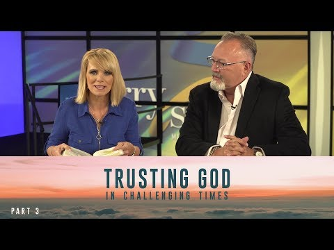 Trusting God in Challenging Times, Part 3