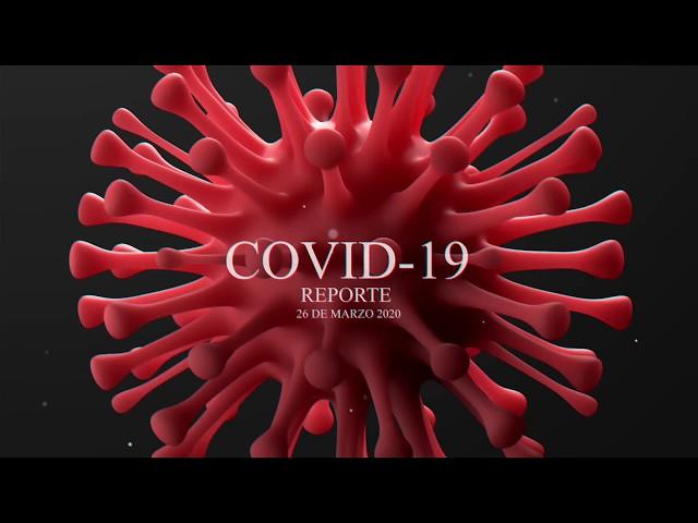 Covid-19 reporte 26 de marzo de 2020