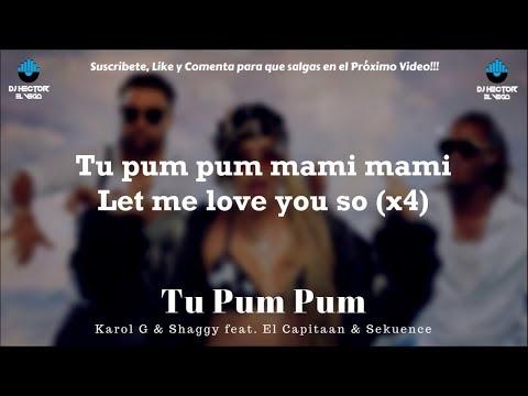 Karol G - Tu Pum Pum (Letra/Lyrics) Ft. Shaggy, El Capitaan & Sekuence