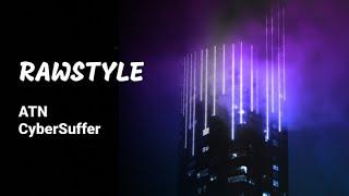 [Rawstyle] ATN - CyberSuffer