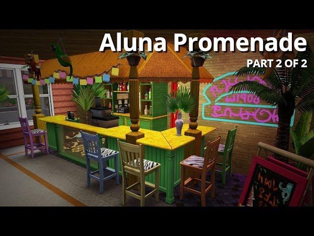 The Sims 3 Building - Aluna Promenade Part 2 of 2