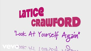 Latice Crawford - Look At Yourself Again