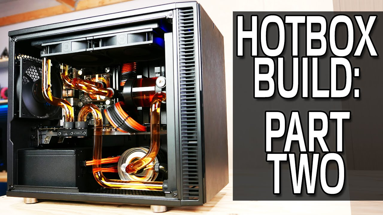 Hotbox Build Part 2 Mini Itx Water Cooled Gaming Pc Youtube
