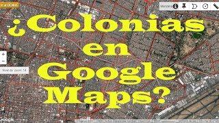 ¿Cómo ver colonias de México en Google Maps?