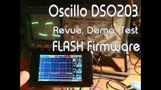 Oscilloscope DSO203 unboxing  Test Revue et Flasher le firmware Wildcat 6.5