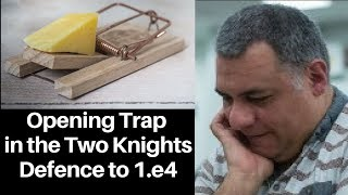 Opening Chess Trap: A trap in the Two Knights Defence to 1.e4