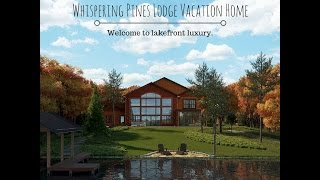 Whispering Pines Lodge Vacation Rental Home
