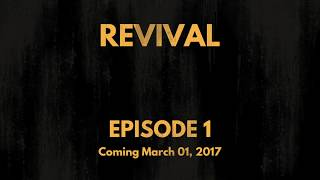 Revival (Episode 1) Trailer