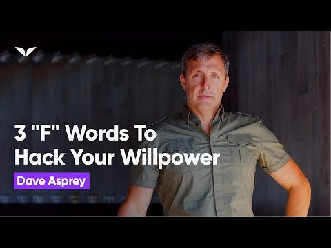 "3 ""F"" Words to Hack your Willpower 