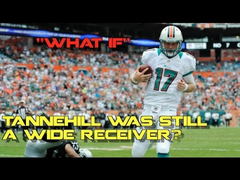 """WHAT IF"" RYAN TANNEHILL STILL PLAYED WIDE RECEIVER!?"