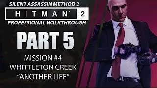 HITMAN 2 | Walkthrough | Part 5 | Whittleton Creek | Silent Assassin / On The Fly Kill