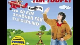 Fliegerlied (So Ein Schöner Tag) - Tim Toupet