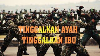 Download Lagu Lirik Lagu Tinggalkan Ayah Tinggalkan Ibu  Versi TNI mp3