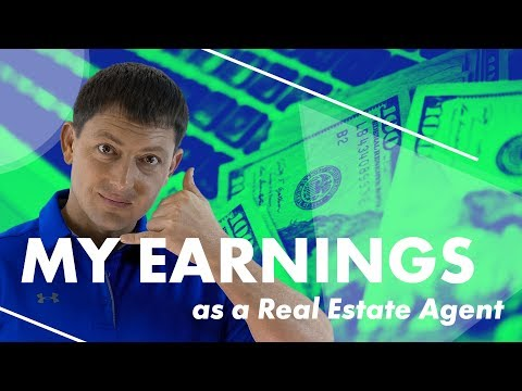 My Earnings as a Real Estate Agent (ACTUAL NUMBERS)