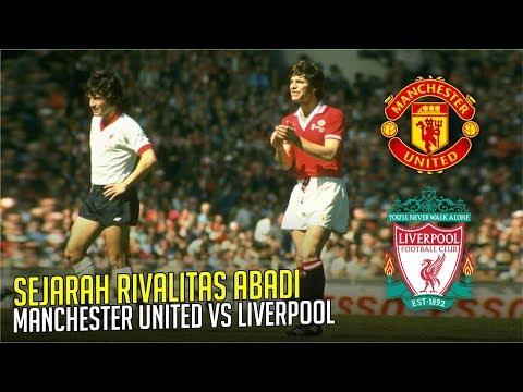 SEJARAH RIVALITAS ABADI : Manchester United vs Liverpool