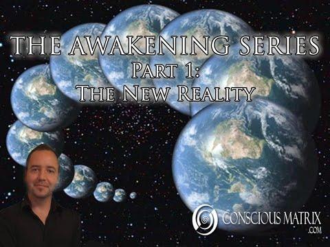 The Awakening Series - Part 1: The New Reality
