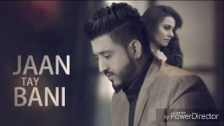 Jaan Te Bani FULL SONG  Balraj  Latest Punjabi Songs 2017